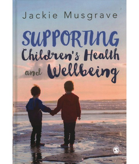 Supporting Children's Health and Wellbeing -  by Jackie Musgrave (Hardcover) - image 1 of 1