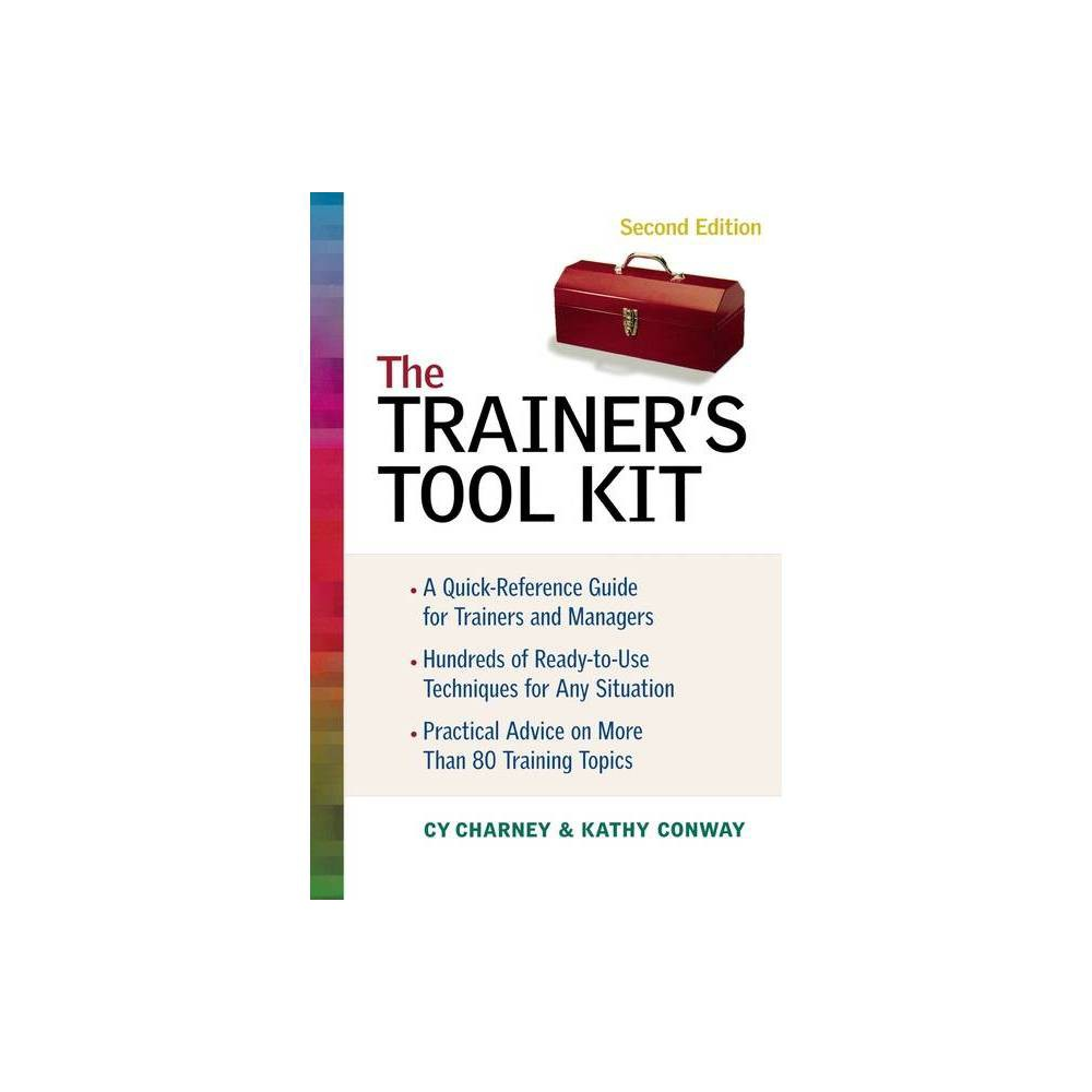 The Trainer S Tool Kit 2nd Edition By Cy Charney Kathy Conway Paperback
