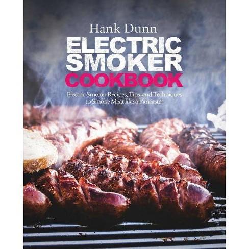 Electric Smoker Cookbook By Hank Dunn Paperback Target