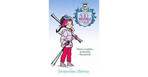 Alice-Miranda in the Alps (Paperback) (Jacqueline Harvey) - image 1 of 1