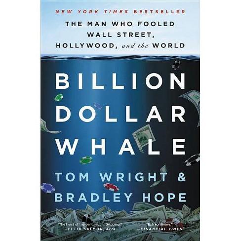 Billion Dollar Whale - by  Tom Wright & Bradley Hope (Hardcover) - image 1 of 1