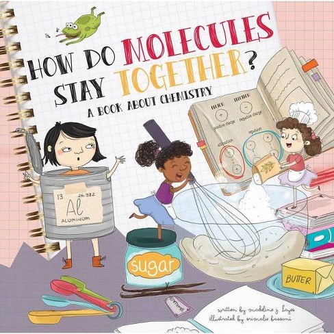 How Do Molecules Stay Together? - (How Do?) by  Madeline J Hayes (Hardcover) - image 1 of 1