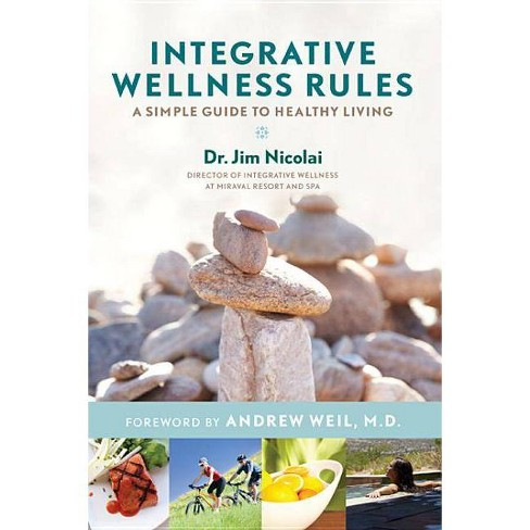Integrative Wellness Rules - by  Jim Nicolai (Hardcover) - image 1 of 1