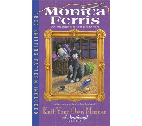 Knit Your Own Murder (Reprint) (Paperback) (Monica Ferris) - image 1 of 1