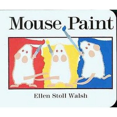 Mouse Paint - by  Ellen Stoll Walsh (Board Book)