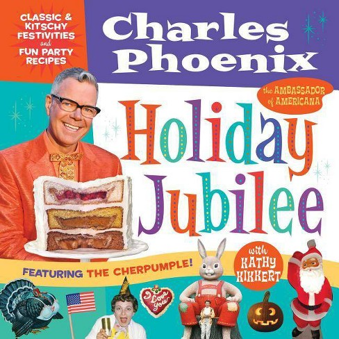 Holiday Jubilee - by  Charles Phoenix (Hardcover) - image 1 of 4