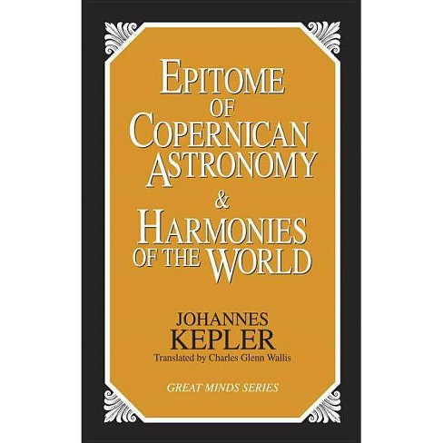 Epitome of Copernican Astronomy and Harmonies of the World - (Great Minds) by  Johannes Kepler - image 1 of 1