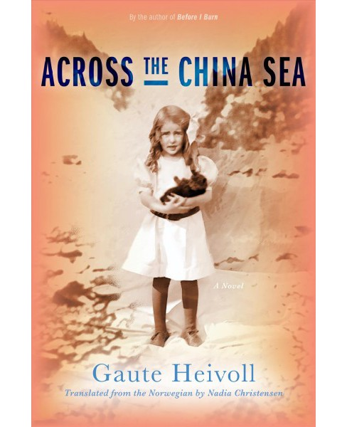 Across the China Sea -  by Gaute Heivoll (Paperback) - image 1 of 1