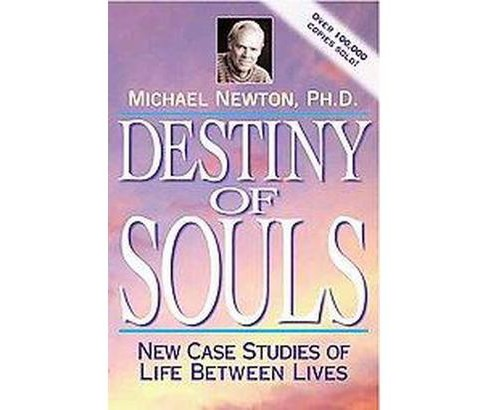 Destiny of Souls : New Case Studies of Life Between Lives (Subsequent) (Paperback) (Michael Newton) - image 1 of 1
