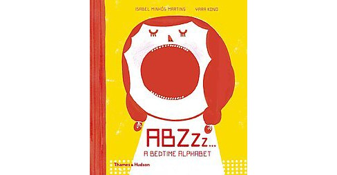 Abzzzz… : A Bedtime Alphabet (Hardcover) (Isabel Minhu00f3s Martins & Yara Kono) - image 1 of 1
