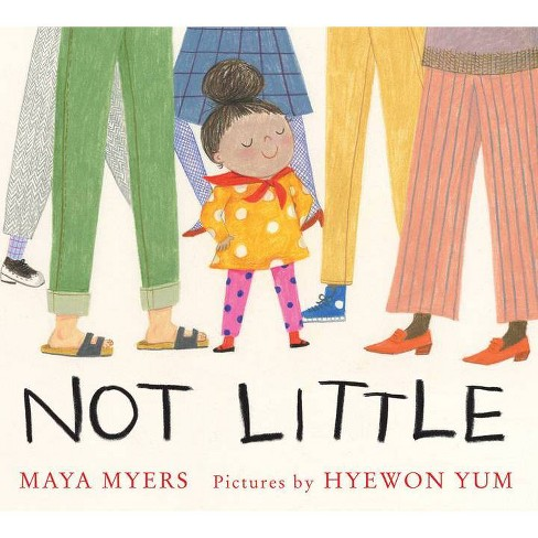 Not Little - by  Maya Myers (Hardcover) - image 1 of 1
