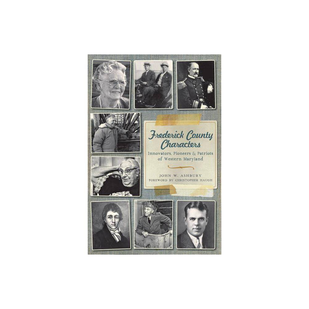 Frederick County Characters By John W Ashbury Paperback