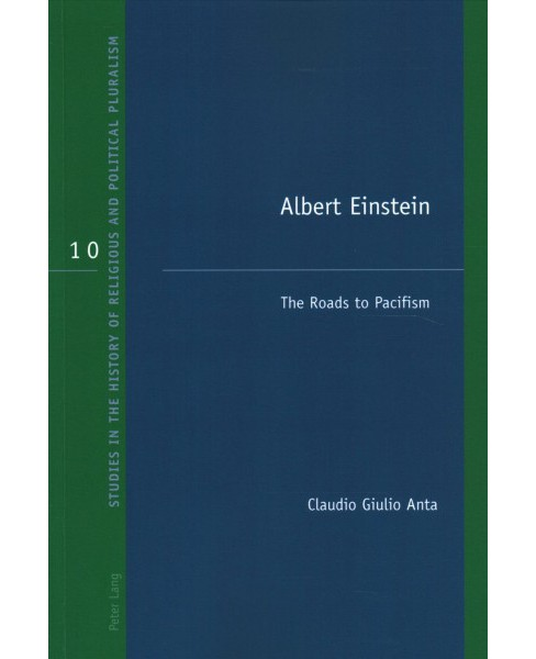 Albert Einstein : The Roads to Pacifism -  New by Claudio Giulio Anta (Paperback) - image 1 of 1