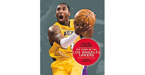 Story of the Los Angeles Lakers (Reprint) (Paperback) (Shane Frederick) - image 1 of 1