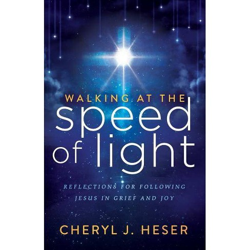 Walking at the Speed of Light - by  Cheryl J Heser (Paperback) - image 1 of 1
