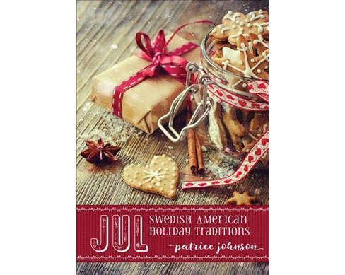 Jul : Swedish American Holiday Traditions (Hardcover) (Patrice M. Johnson) - image 1 of 1