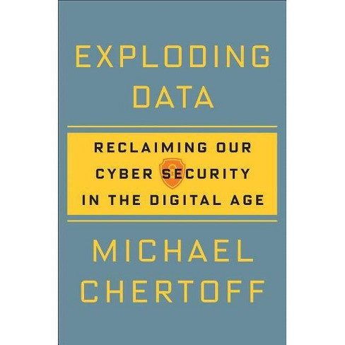 Exploding Data - by  Michael Chertoff (Paperback) - image 1 of 1