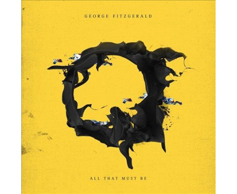 George Fitzgerald - All That Must Be (CD) - image 1 of 1