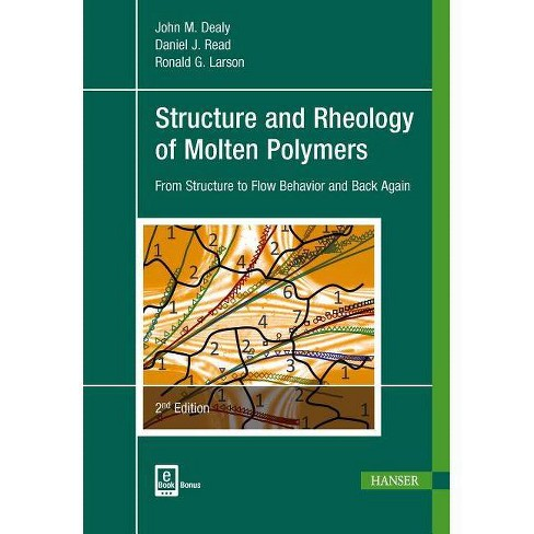 Structure and Rheology of Molten Polymers - by  John M Dealy & Daniel J Read & Ronald D Larson - image 1 of 1