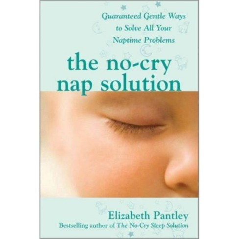 The No-Cry Nap Solution: Guaranteed Gentle Ways to Solve All Your Naptime Problems - (Paperback) - image 1 of 1