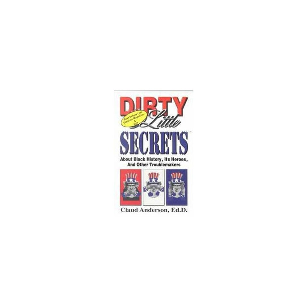 Dirty Little Secrets About Black History, Heroes & Other Troublemakers (Paperback) (Claud Anderson)