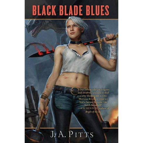 Black Blade Blues - (Sarah Jane Beauhall) by  J A Pitts (Paperback) - image 1 of 1