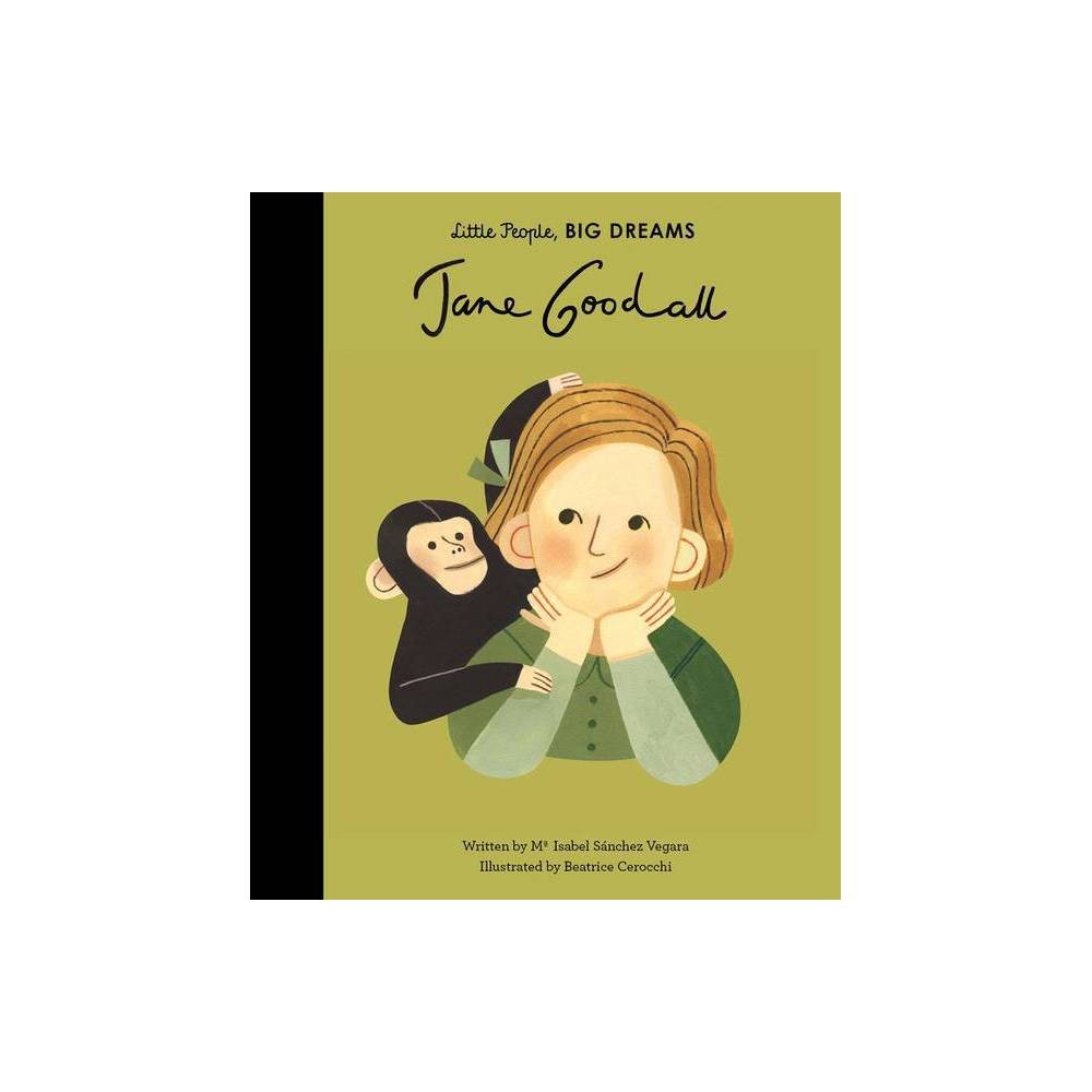 Jane Goodall Little People Big Dreams By Maria Isabel Sanchez Vegara Hardcover