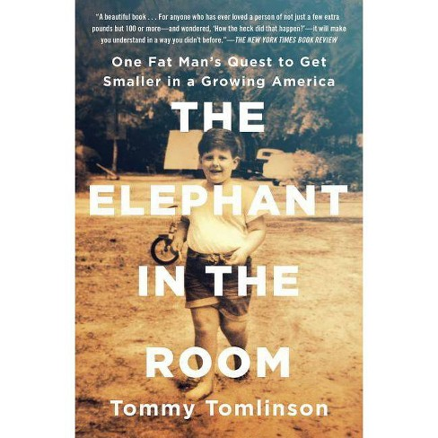 The Elephant in the Room - by  Tommy Tomlinson (Paperback) - image 1 of 1