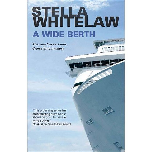 Wide Berth - (Casey Jones Cruise Ship Mysteries) by  Stella Whitelaw (Hardcover) - image 1 of 1