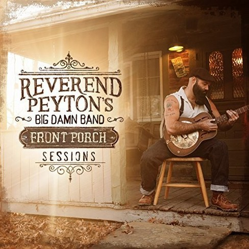 Reverend Peyton's Bi - Front Porch Sessions (CD) - image 1 of 1