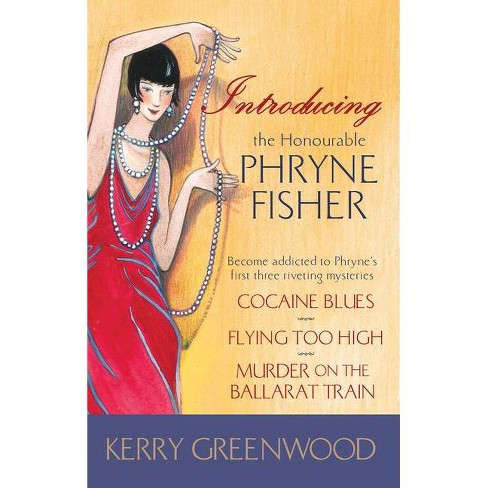 Introducing the Honourable Phryne Fisher - (Phryne Fisher Mysteries (Paperback)) by  Kerry Greenwood - image 1 of 1