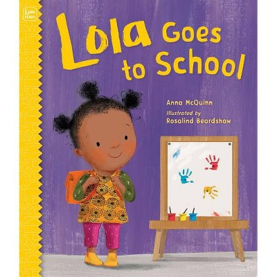 Lola Goes to School - (Lola Reads) by Anna McQuinn (Paperback)