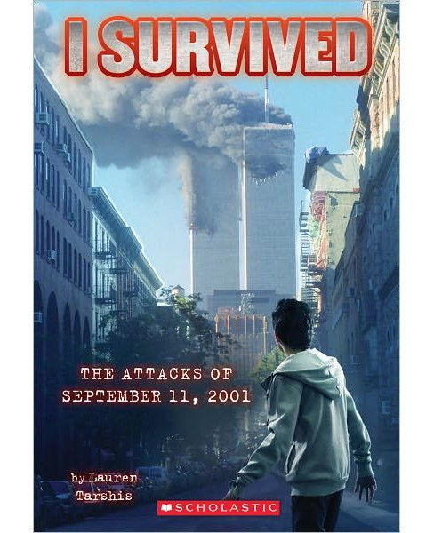 The Attacks of September 11,2001 (Paperback) by Lauren Tarshis - image 1 of 1