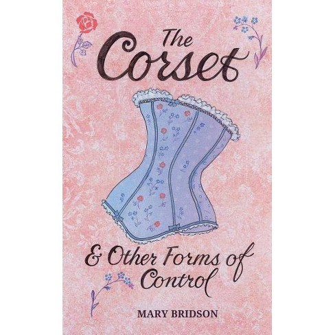 The Corset - by  Mary Bridson (Paperback) - image 1 of 1
