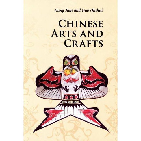 Chinese Arts and Crafts - (Introductions to Chinese Culture) 3 Edition by  Jian Hang & Qiuhui Guo - image 1 of 1