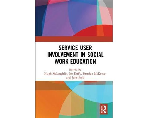 Service User Involvement in Social Work Education -  (Hardcover) - image 1 of 1