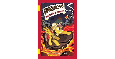 Daring Do and the Marked Thief of Marapore (Hardcover) (A. K. Yearling) - image 1 of 1