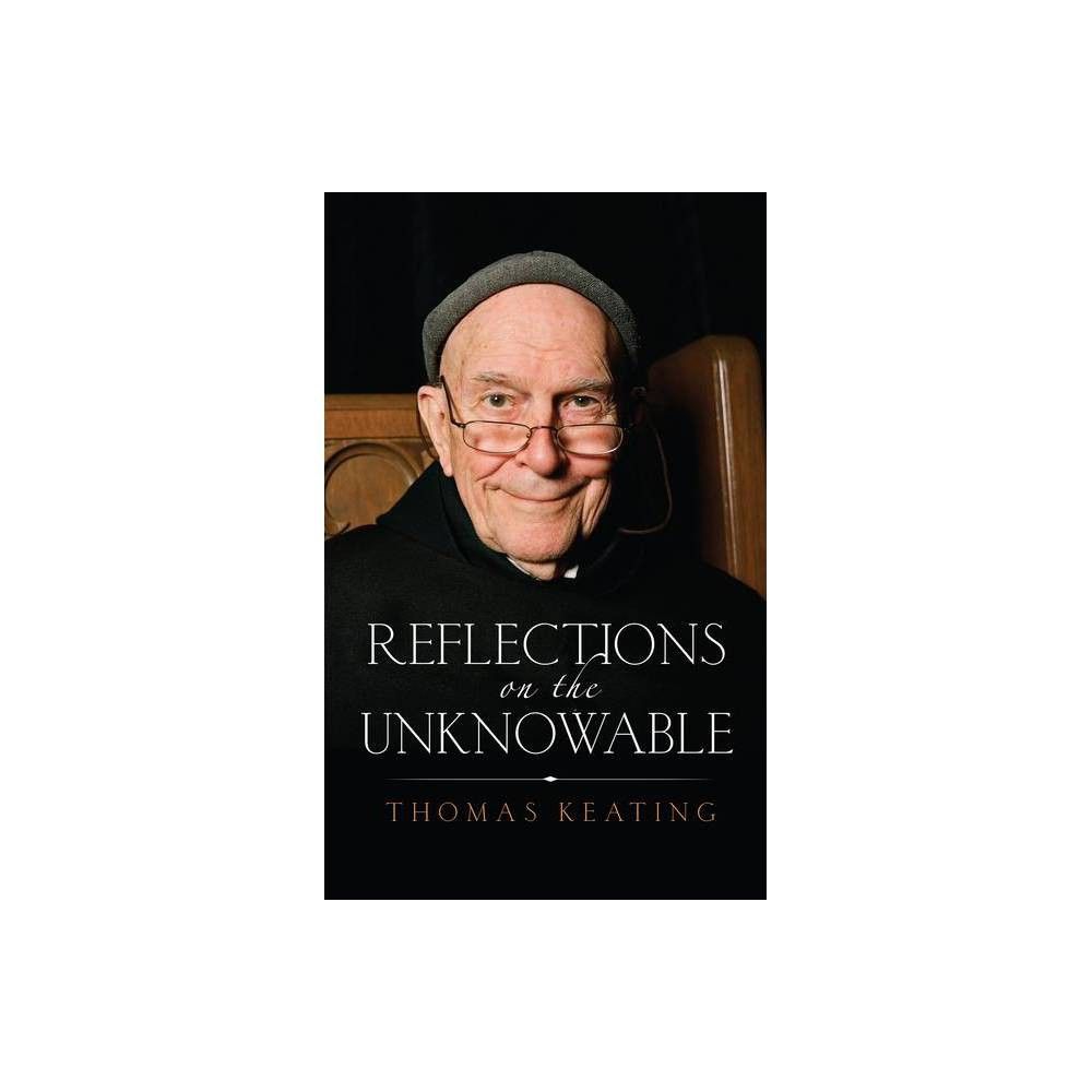 Reflections On The Unknowable By Thomas Keating Paperback