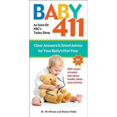 Baby 411 - 8 Edition by Ari Brown & Denise Fields (Paperback)