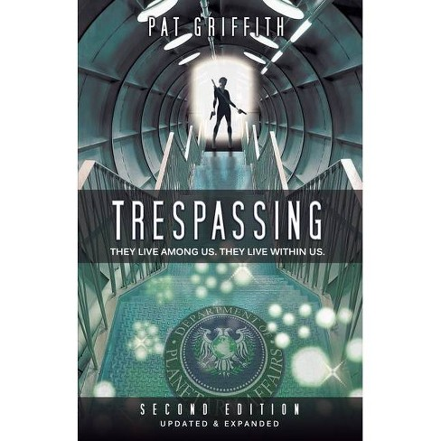Trespassing - (The Dpa Declassified Files) 2 Edition by  Pat Griffith (Paperback) - image 1 of 1