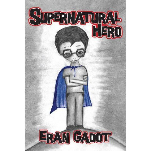 Supernatural Hero - by  Eran Gadot (Paperback) - image 1 of 1
