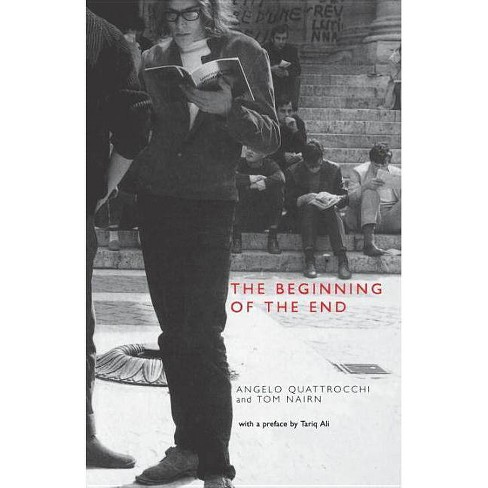 Beginning of the End - by  Angelo Quattrocchi & Tom Nairn (Paperback) - image 1 of 1
