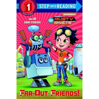 Far-Out Friends! (Rusty Rivets) - (Step Into Reading) by  Delphine Finnegan (Paperback)