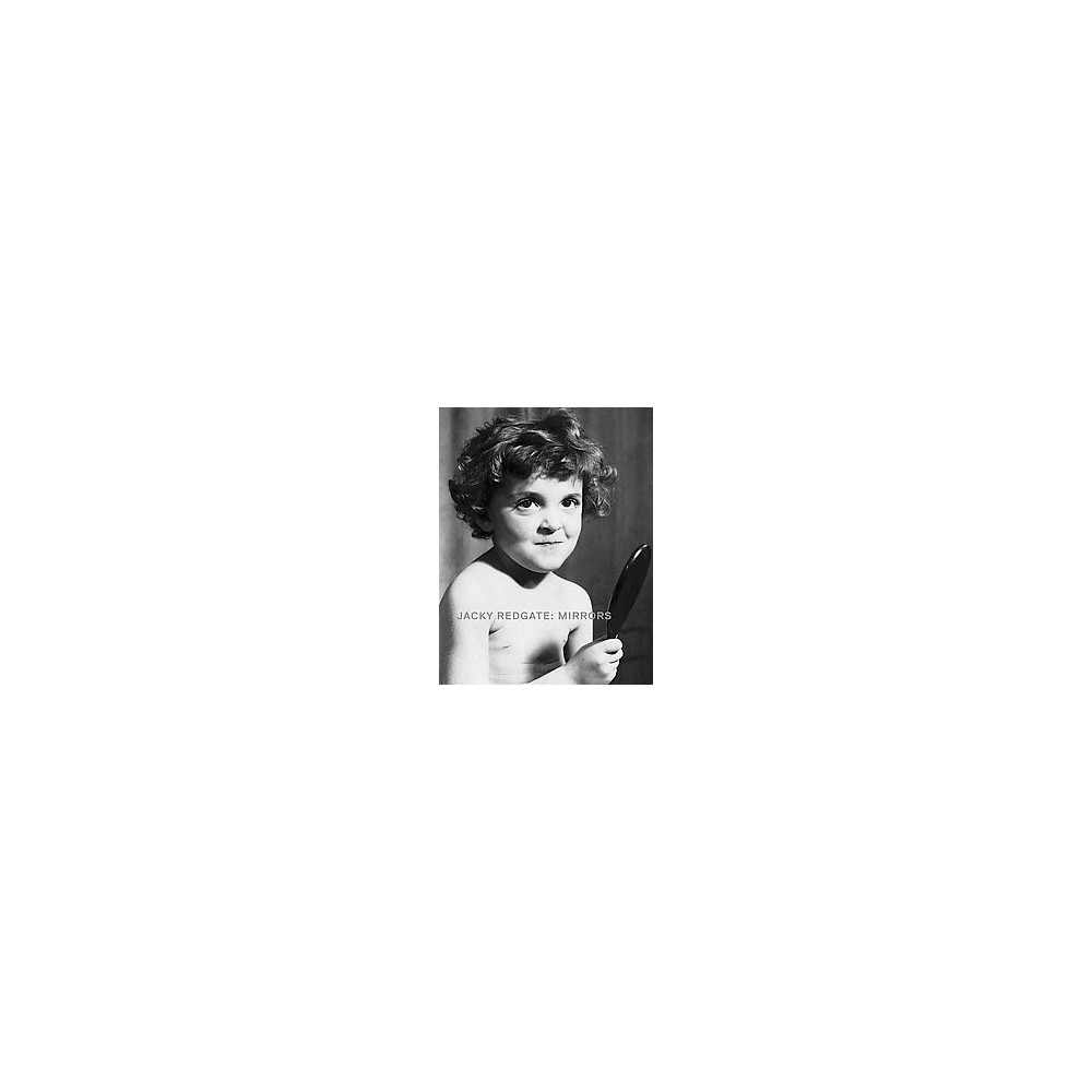 Jacky Redgate : Mirrors - by Robert Leonard (Paperback)