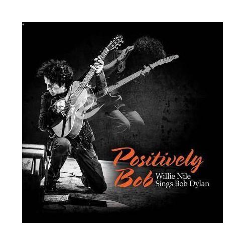 Positively Bob: Willie Nile Sings Bob Dylanpositively Bob: Willie Nile  Sings Bob Dylan (Vinyl)