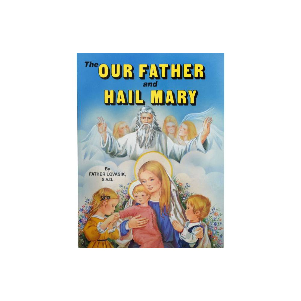 The Our Father And Hail Mary By Lawrence G Lovasik Paperback