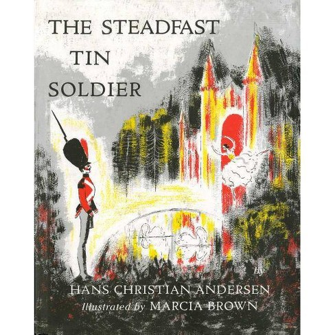 Steadfast Tin Soldier - by  Hans Christian Andersen (Hardcover) - image 1 of 1