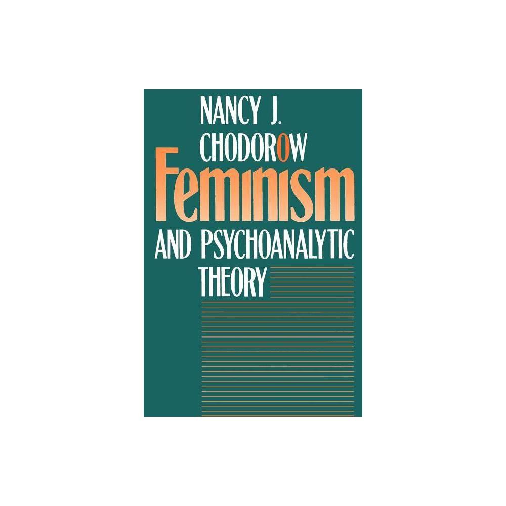 Feminism And Psychoanalytic Theory By Nancy J Chodorow Paperback