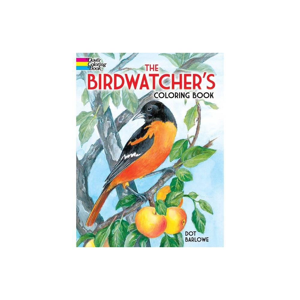 The Birdwatcher S Coloring Book Dover Nature Coloring Book By Dot Barlowe Paperback