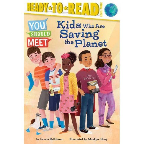 Kids Who Are Saving the Planet - (You Should Meet) by  Laurie Calkhoven (Hardcover) - image 1 of 1